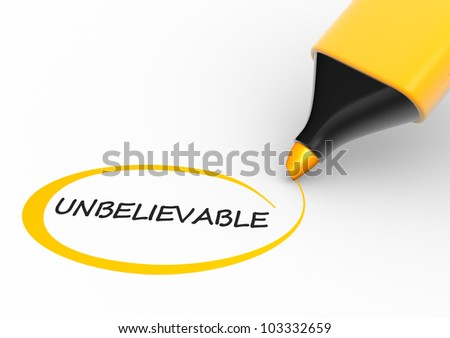 "Word "" unbelievable "" and a marker. 3d render - stock photo"