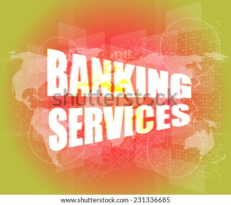 words banking services on digital screen, business concept - stock photo