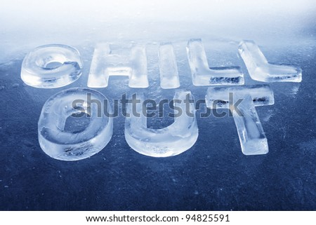 """Words """"Chill Out"""" made of real ice letters on ice background. - stock photo"""