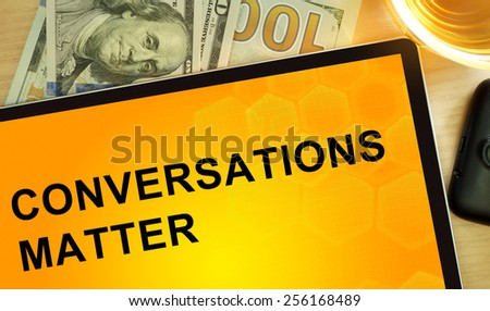 Words  Conversations Matter on tablet. Business concept.