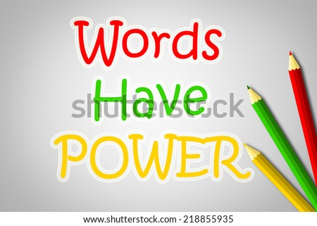 Words Have Power Concept text on background - stock photo