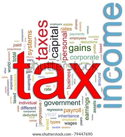 Words in a wordcloud related to Income tax - stock photo