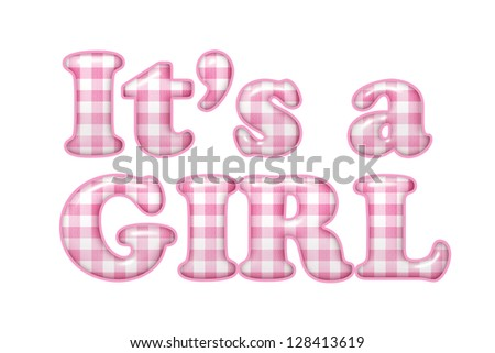 Words Its a Girl in pink gingham material, Its a girl