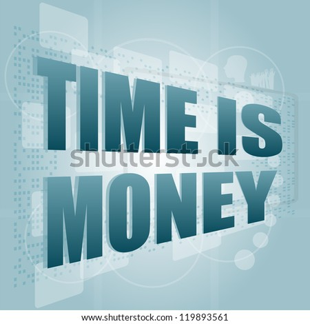 words Time is money on digital screen, time concept, raster