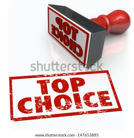 Words Top Choice on a Red Stamp to illustrate best or most popular selection