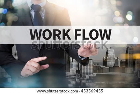 WORK FLOW   (Work Flow Efficiency Implement Process) and businessman working with modern technology - stock photo