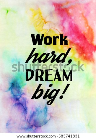 work hard dream big inspirational quote stock illustration 583741831 shutterstock. Black Bedroom Furniture Sets. Home Design Ideas