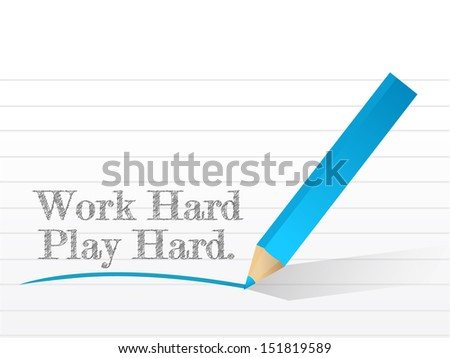 work hard play hard written on a white paper