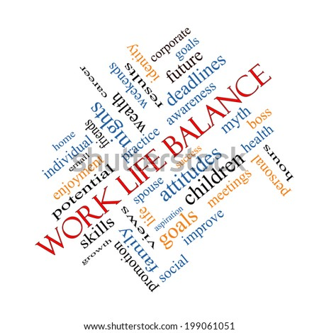 Work Life Balance Word Cloud Concept angled with great terms such as family, boss, career and more. - stock photo