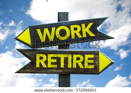 Work - Retire signpost with sky background - stock photo