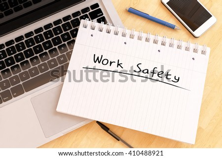 Work Safety - handwritten text in a notebook on a desk - 3d render illustration. - stock photo