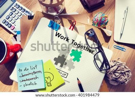 Work Together Teamwork Collaboration Union Unity Concept - stock photo