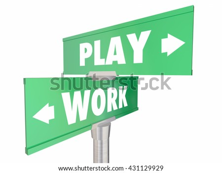 Work Vs Play Two Way Road Signs Words 3d Illustration - stock photo
