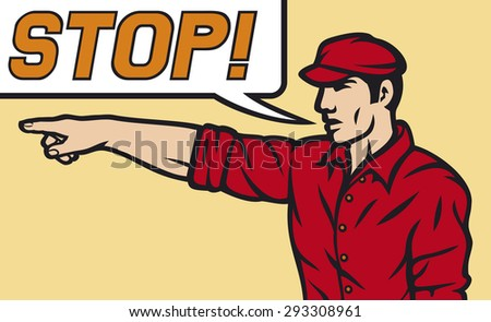 worker with stop speech bubble (man pointing his finger, cartoon man pointing his finger) - stock photo