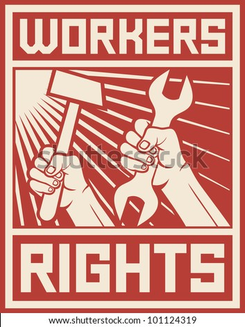 workers rights poster (workers rights design, workers rights propaganda) - stock photo