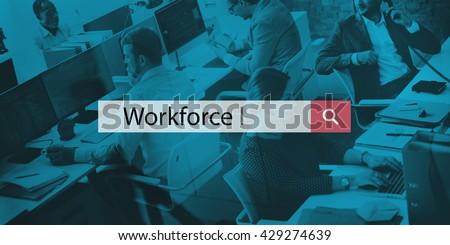 Workforce Company Hiring Organization Staffing Concept - stock photo