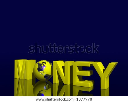 World currency,money word with world globe for letter O. Illustration. Copy space and clipping path.