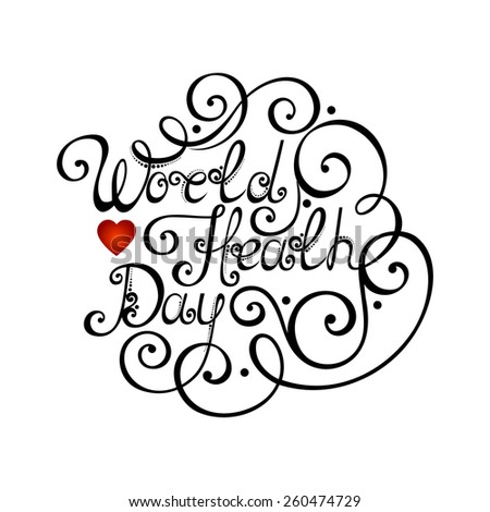 World Healh Day Inscription, Holiday Symbol. Hand Drawn Lettering. Ornate Vintage Lettering - stock photo