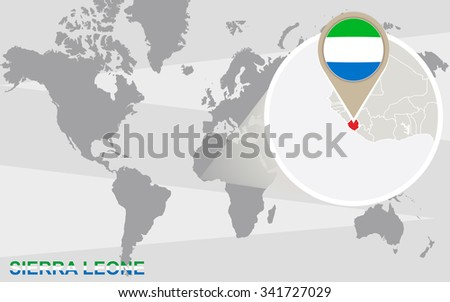 World map with magnified Sierra Leone. Sierra Leone flag and map. Rasterized Copy. - stock photo