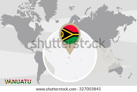 World map with magnified Vanuatu. Vanuatu flag and map. Rasterized Copy.