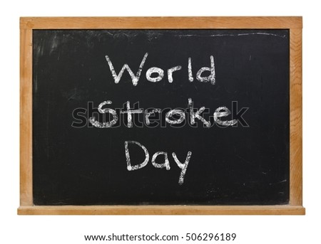World Stroke Day written in white chalk on a black chalkboard isolated on white