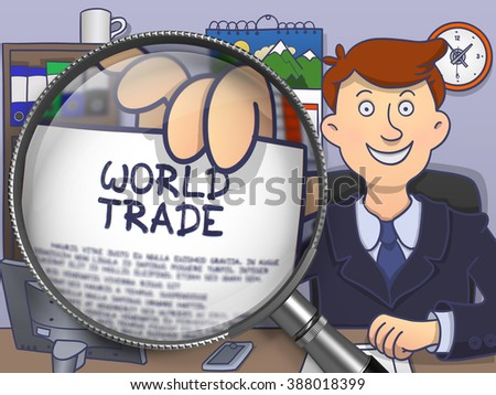 World Trade. Officeman Shows Paper with Text through Magnifier. Multicolor Doodle Style Illustration. - stock photo