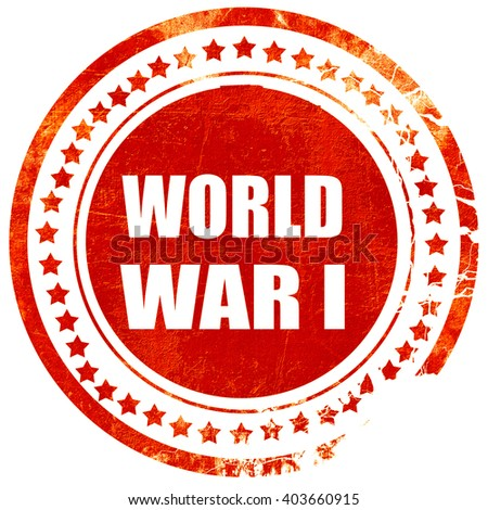 World war 1 background, grunge red rubber stamp on a solid white - stock photo