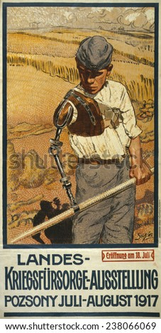 World War I, German Poster shows a disabled veteran with a prosthetic arm using a scythe, the text announces the National War Relief Exhibition in Pozsony, Hungary, painting by Pal Sujan, 1917. - stock photo