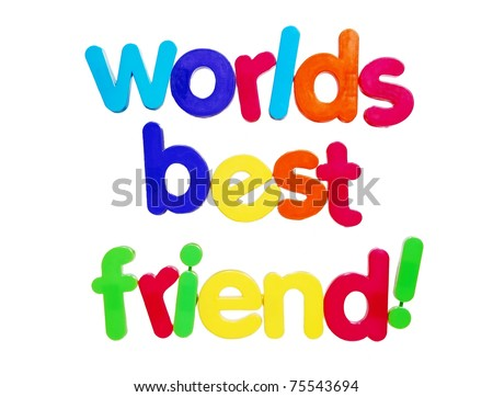 worlds best friend written in colorful plastic letters, isolated on white - stock photo