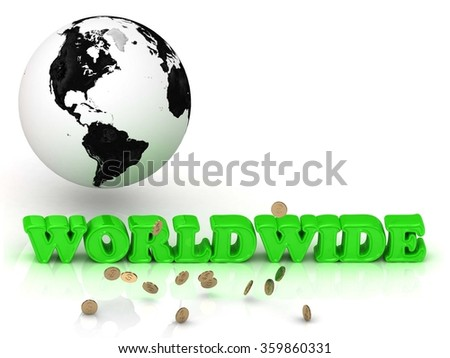 WORLDWIDE- bright color letters, black and white Earth on a white background