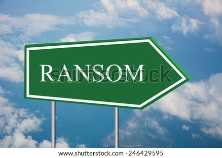 Write a RANSOM on the Road Sign - stock photo