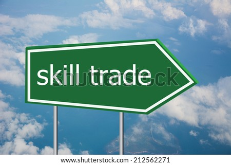 Write a skill trade on the Road Sign  - stock photo