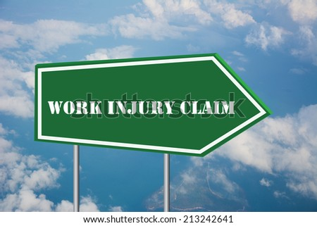 Write a WORK INJURY CLAIM on the Road Sign - stock photo
