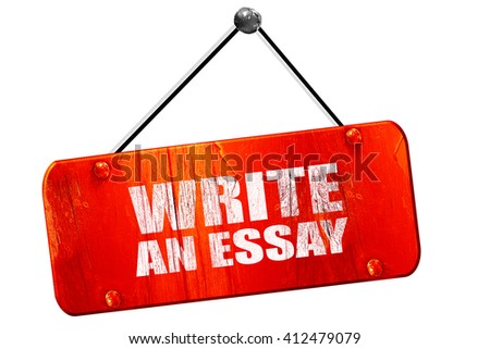 write an essay, 3D rendering, vintage old red sign - stock photo