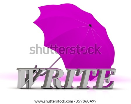 WRITE- inscription of silver letters and umbrella on white background   - stock photo
