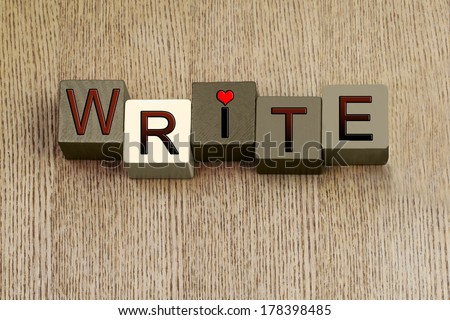 Write - sign for love of creative writing, from fiction and non fiction books, novels to writing poetry and biographies - for writers, authors, teaching English language and education. - stock photo