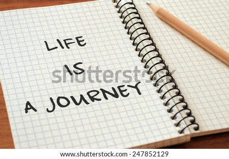 """Writing """"Life is a journey"""" Text - stock photo"""