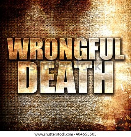wrongful death, written on vintage metal texture - stock photo