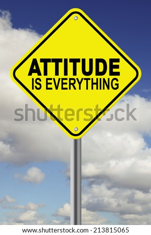 Yellow attitude is everything cautionary road sign - stock photo