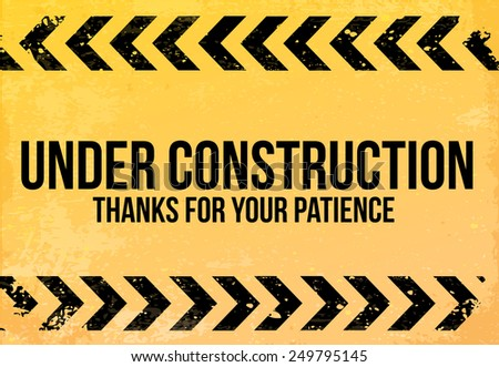 "Yellow - black sign grunge ""Under Construction""  - stock photo"