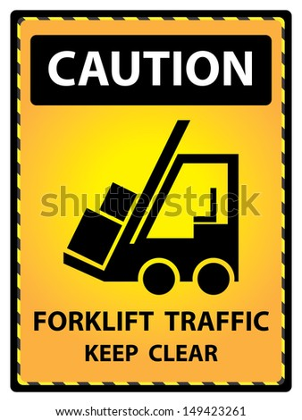 Yellow Caution Plate For Safety Present By Caution and Forklift Traffic Keep Clear Text With Forklift Sign Isolated on White Background  - stock photo