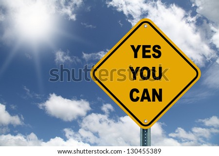 Yellow cautionary road sign Yes You Can - stock photo