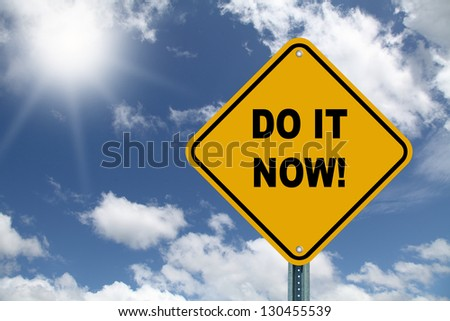 Yellow cautionary rod sign Do It Now