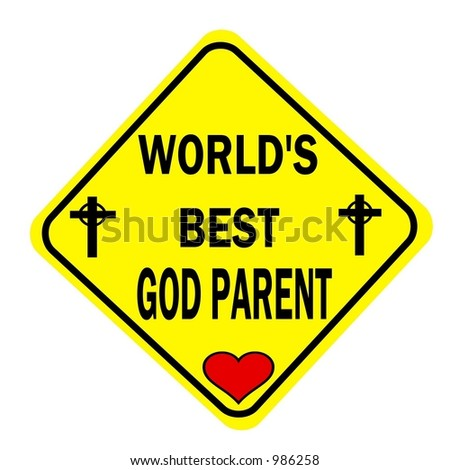 Yellow Diamond sign with a message of Worlds Best Godparent isolated on a white background