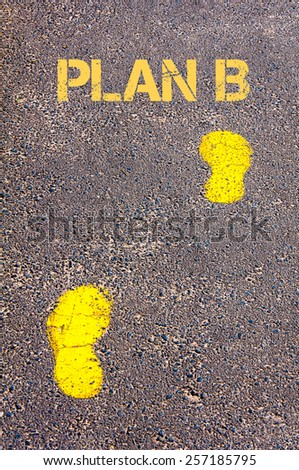 Yellow footsteps on sidewalk towards Plan B message.Conceptual image