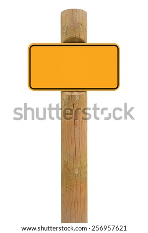 Yellow metal sign board signage copy space background roadsign, old aged weathered wooden pole post, isolated blank empty framed signboard plate warning roadside signpost, grunge beige wood - stock photo