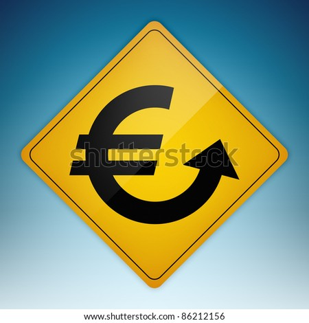 Yellow road sign with Euro symbol shaped path pointing up. Clipping path of sign is included.