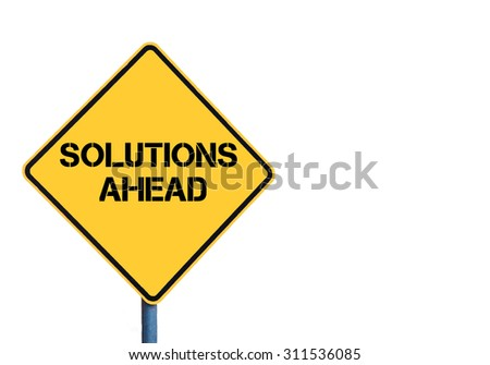 Yellow roadsign with Solutions Ahead message isolated on white background