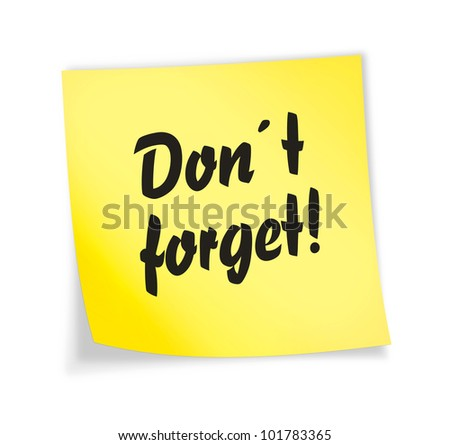 "Yellow sticky note ""do not forget"", illustration"