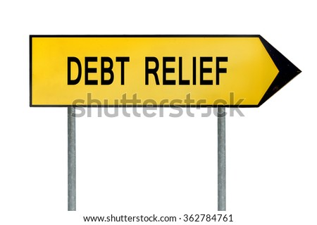 Yellow street concept debt relief sign - stock photo